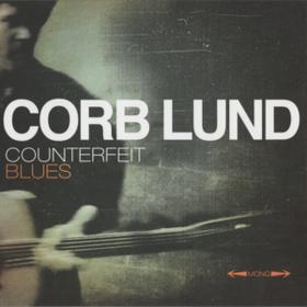 Counterfeit Blues Corb Lund