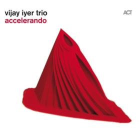 Accelerando Vijay Iyer