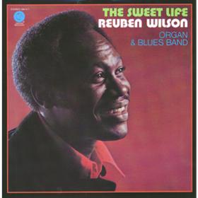 Sweet Life Reuben Wilson