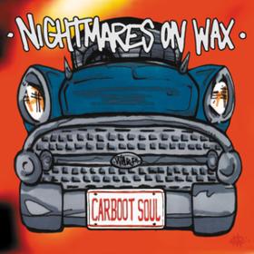 Carboot Soul Nightmares On Wax