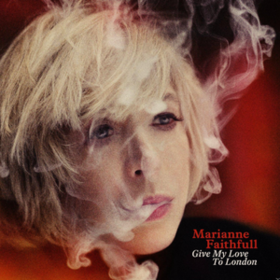 Give My Love To London Marianne Faithfull