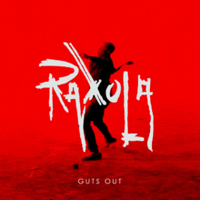 Guts Out Raxola