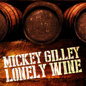 Lonely Wine Mickey Gilley