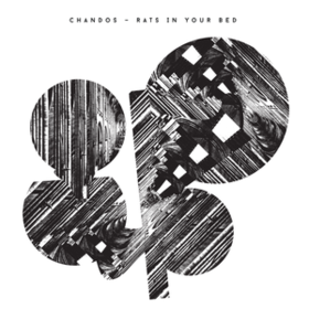Rats In Your Bed Chandos
