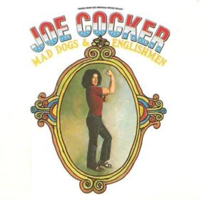 Mad Dogs & Englishmen Joe Cocker