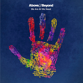 We Are All We Need Above & Beyond