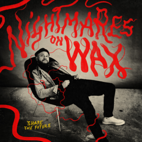Shape The Future Nightmares On Wax