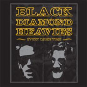 Every Damn Time Black Diamond Heavies