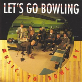 Music To Bowl By Let's Go Bowling