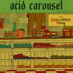 The Most Oddest Thing Acid Carousel