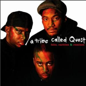 Hits Rarities & Remixes A Tribe Called Quest