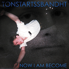 Now I Am Become Tonstartssbandht