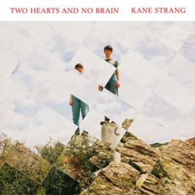 Two Hearts And No Brain Kane Strang