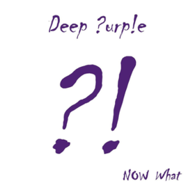 Now What?! Deep Purple