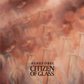 Citizen Of Glas Agnes Obel