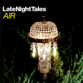 Late Night Tales (Limited Edition) Air