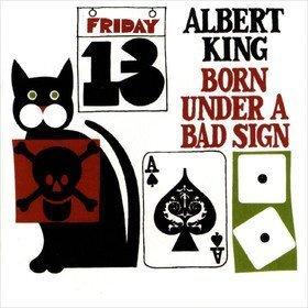 Born Under A Bad Sign Albert King