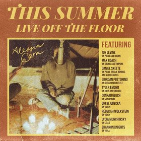This Summer: Live Off The Floor Alessia Cara