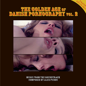 The Golden Age Of Danish Pornography Vol. 2 Alex Puddu