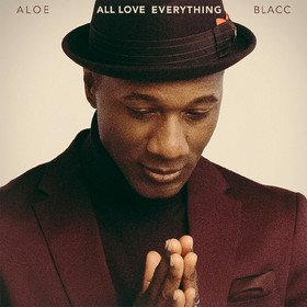 All Love Everything Aloe Blacc