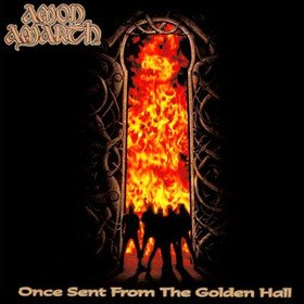 Once Sent From The Golden Hall Amon Amarth