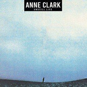 Unstill Life Anne Clark