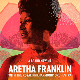 A Brand New Me: Aretha Franklin With The Royal Philharmonic Orchestra Aretha Franklin