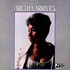 Aretha Arrives Aretha Franklin