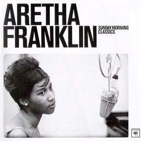 Sunday Morning Classics Aretha Franklin