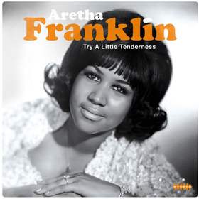 Try A Little Tenderness Aretha Franklin
