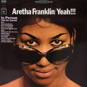 Yeah!!! Aretha Franklin