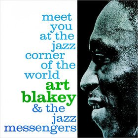 Meet You At The Jazz Corner Of The World Art Blakey
