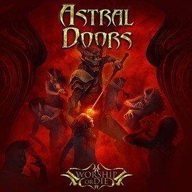 Worship Or Die Astral Doors