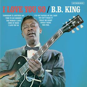 I Love You So B.B. King