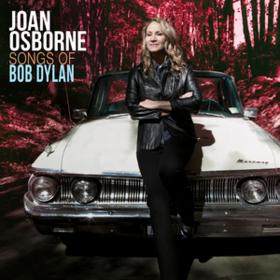 Songs Of Bob Dylan Joan Osborne