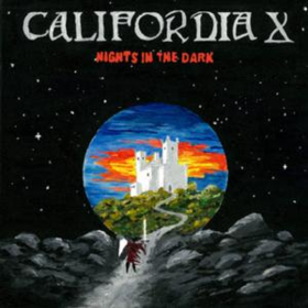 Nights In The Dark California X