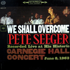 We Shall Overcome Pete Seeger