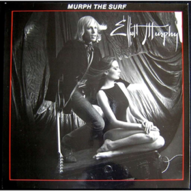 Murph The Surf Elliott Murphy
