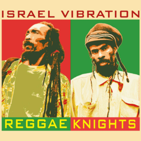 Reggae Knights Israel Vibration