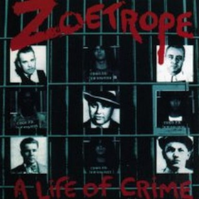 A Life Of Crime Zoetrope