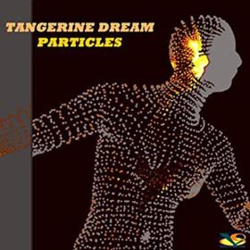 Particles Tangerine Dream