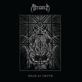 Dead As Truth Atriarch