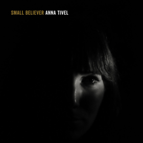 Small Believer Anna Tivel