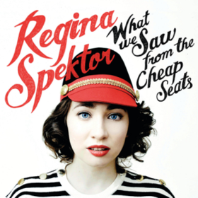 What We Saw From the Cheap Seats Regina Spektor
