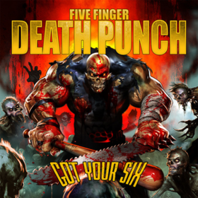 Got Your Six Five Finger Death Punch