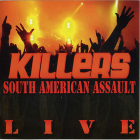South American Assault The Killers