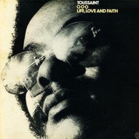 Life, Love & Faith Allen Toussaint