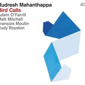 Bird Calls Rudresh Mahanthappa