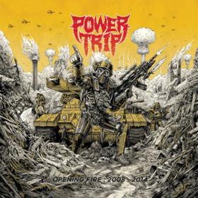 Opening Fire: 2008-2014 Power Trip