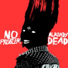Already Dead No Problem